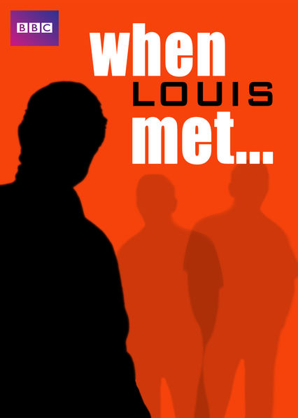 When Louis Met...