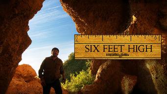 Six Feet High