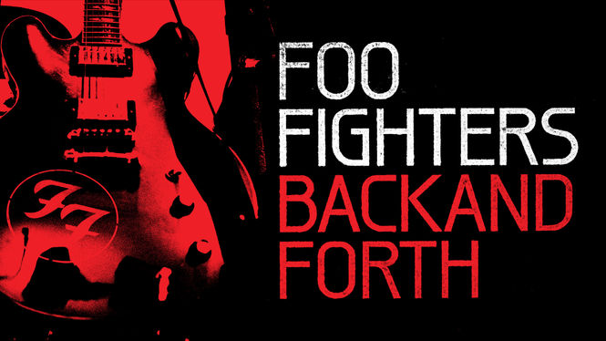 Foo Fighters: Back and Forth on Netflix USA