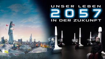 2057 - Unser Leben in der Zukunft