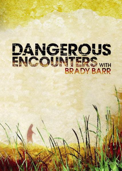 Dangerous Encounters with Brady Barr