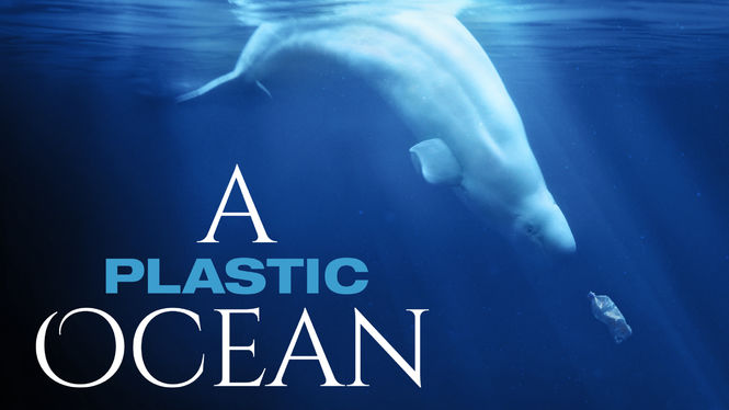 A Plastic Ocean on Netflix UK