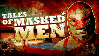 Tales of Masked Men: A Journey through Lucha Libre on Netflix UK