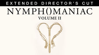 Nymphomaniac: The Extended Director's Cut Volume II