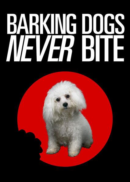 Barking Dogs Never Bite
