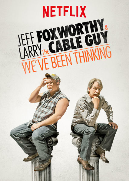Jeff Foxworthy and Larry the Cable Guy: We've Been Thinking... on Netflix USA