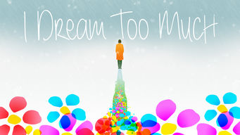 I Dream Too Much