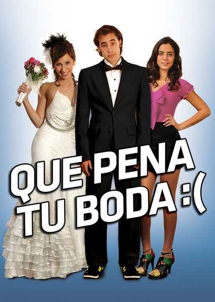 Qué pena tu boda on Netflix USA