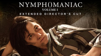 Nymphomaniac: The Extended Director's Cut Volume I