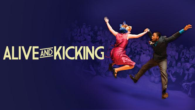 Alive and Kicking on Netflix UK
