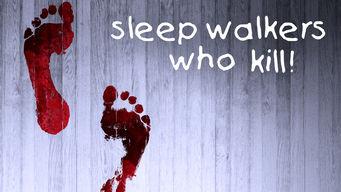 Sleepwalkers Who Kill