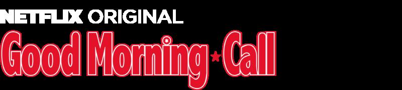 Good Morning Call | Netflix Official Site
