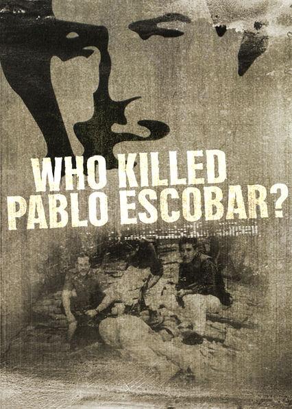Quién mató a Pablo Escobar?