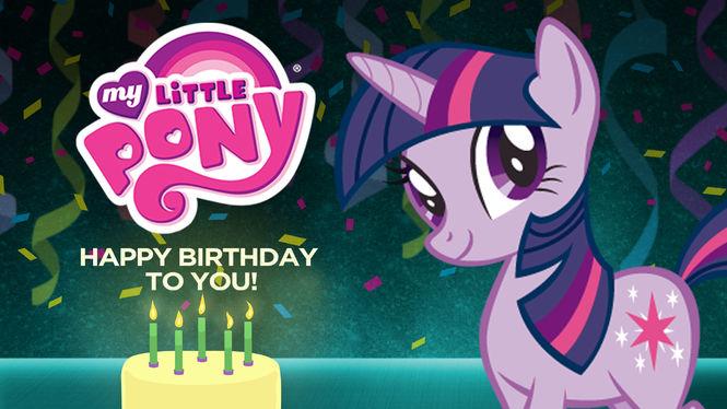 My Little Pony: Happy Birthday to You! on Netflix AUS/NZ
