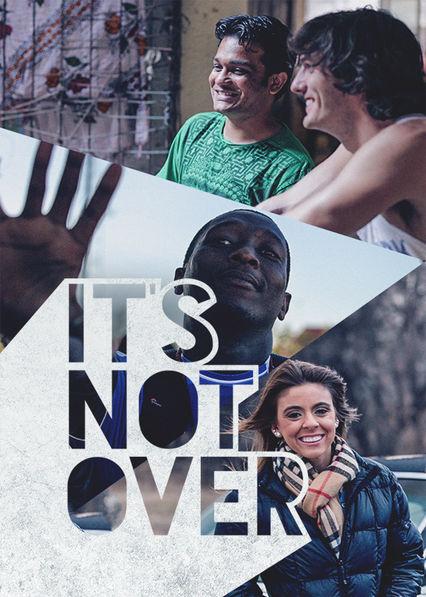 It's Not Over on Netflix UK