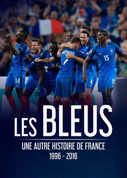 Les Bleus - Une autre histoire de France, 1996-2016