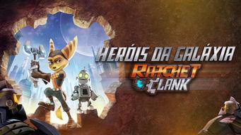 Heróis de Galáxia: Ratchet & Clank