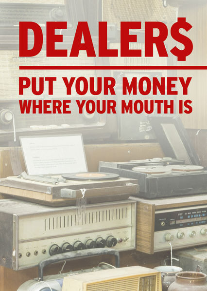 Dealers: Put Your Money Where Your Mouth Is on Netflix AUS/NZ