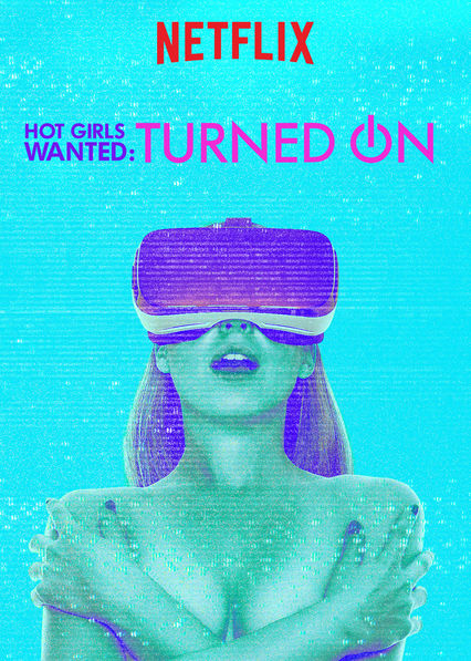 Hot Girls Wanted: Turned On