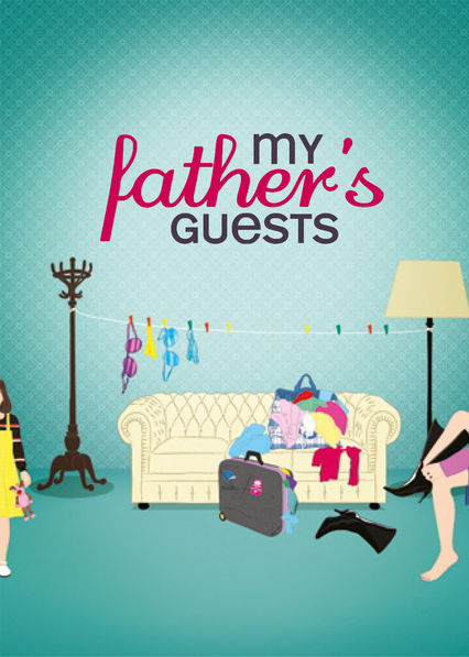 My Father's Guests on Netflix USA