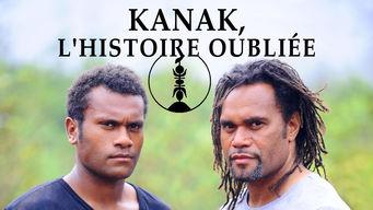Kanak, l'histoire oubliée