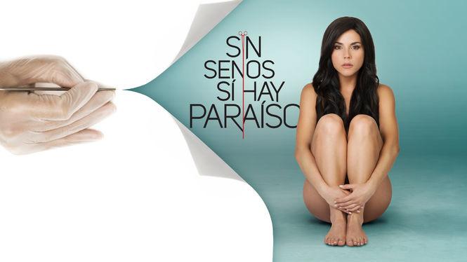 Sin Senos s� Hay Para�so on Netflix UK