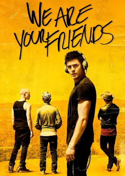 We Are Your Friends on Netflix Canada