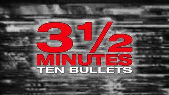 3 1/2 Minutes, Ten Bullets