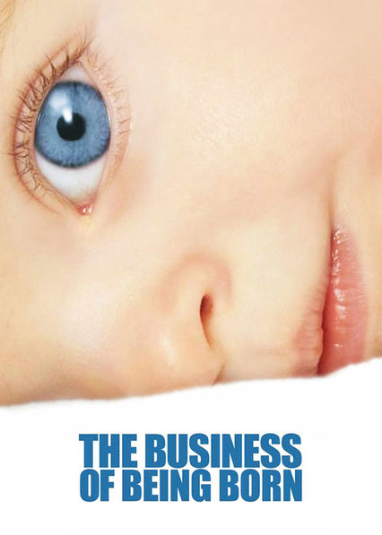 The Business of Being Born on Netflix Canada