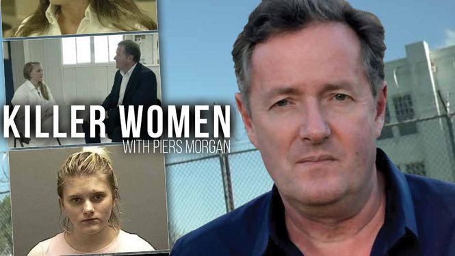 Killer Women with Piers Morgan on Netflix USA