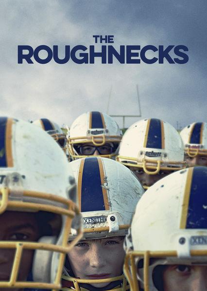 The Roughnecks on Netflix USA