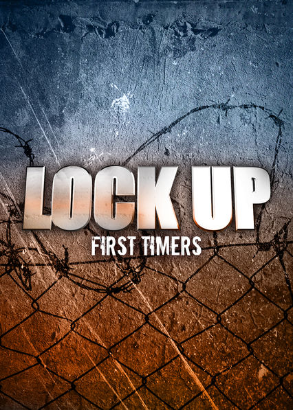 Lockup: First Timers on Netflix USA