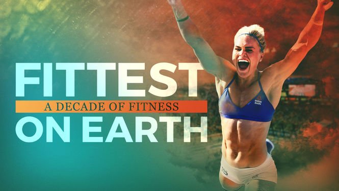Fittest on Earth: A Decade of Fitness on Netflix UK