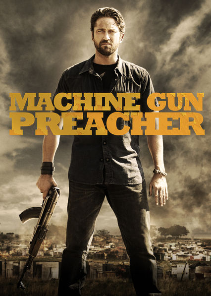 Is Machine Gun Preacher Available To Watch On Netflix In Australia