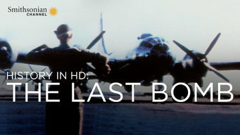 History in HD: The Last Bomb