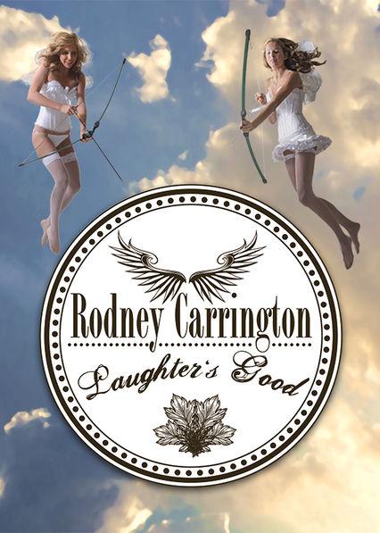 Rodney Carrington: Laughter's Good