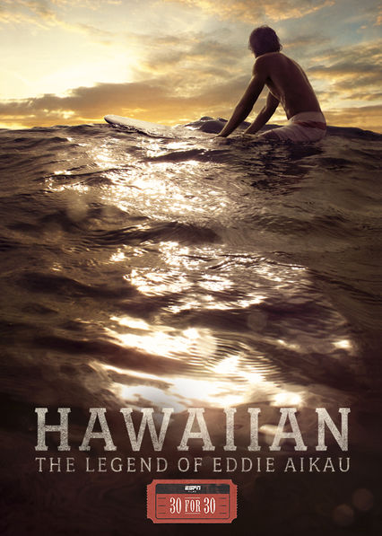 30 for 30: Hawaiian: The Legend of Eddie Aikau on Netflix USA