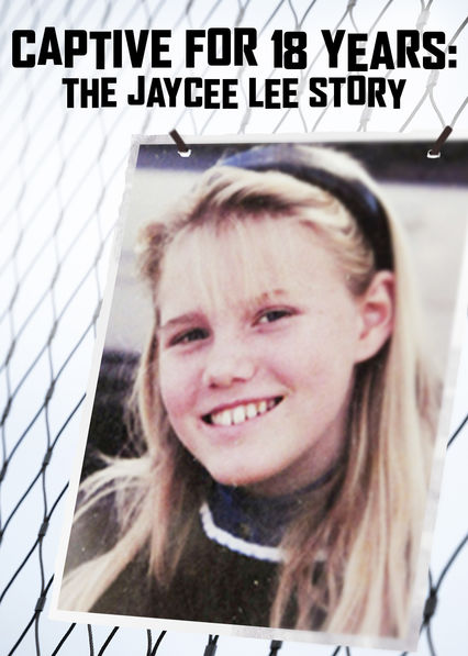 Captive for 18 Years: The Jaycee Lee Story on Netflix UK