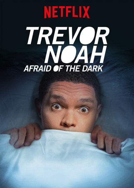 Trevor Noah: Afraid of the Dark on Netflix USA