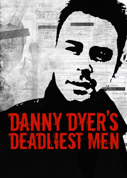 Danny Dyer's Deadliest Men on Netflix USA