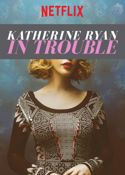Katherine Ryan: In Trouble on Netflix AUS/NZ
