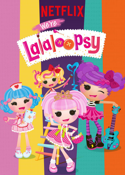 We're Lalaloopsy on Netflix USA