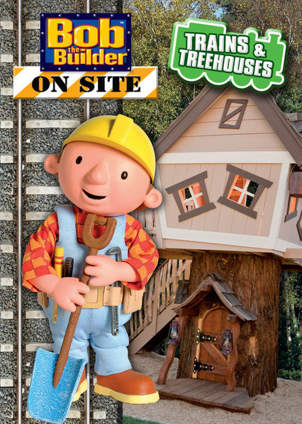 Bob the Builder on Site: Trains and Treehouses