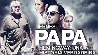 Papa Hemingway: Una Historia Verdadeira