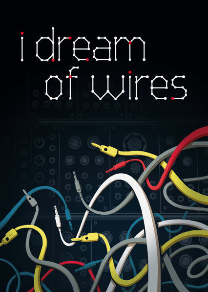 I Dream of Wires