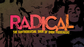Radical: the Controversial Saga of Dada Figueiredo