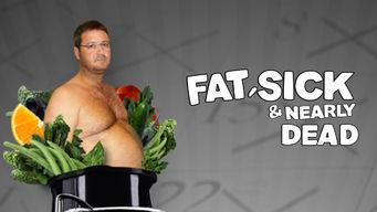 Fat, Sick & Nearly Dead