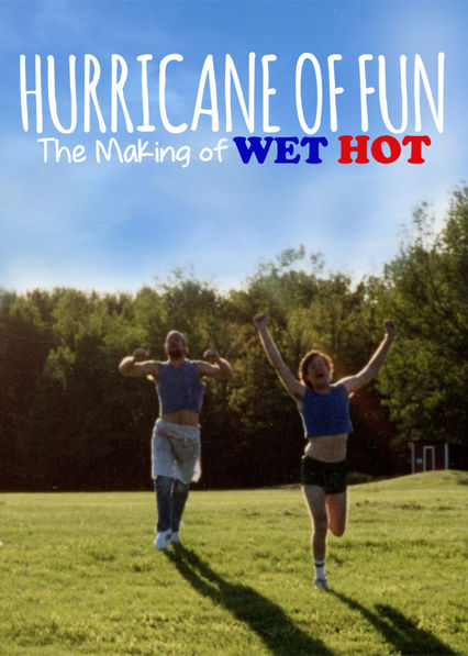 Hurricane of Fun: The Making of Wet Hot