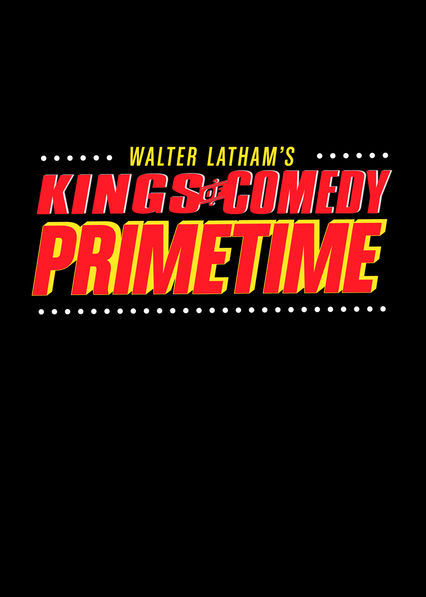Walter Latham's Kings of Comedy Primetime