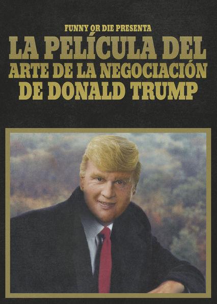 Carátula de Funny or Die presenta: La Película del arte de la negociación de Donald Trump
